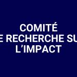 Comité de recherce sur l'impact